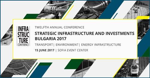 "Конференция ""Стратегическа инфраструктура и инвестиции, България 2017"""