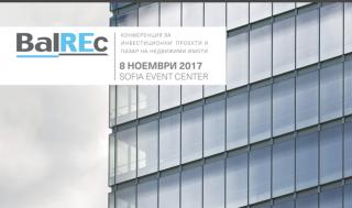 """Конференция за инвестиционни проекти и пазар на недвижими имоти """"BalREc 2017"""""""