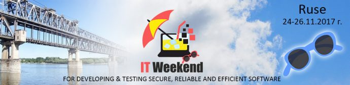 IT Weekend for Developing & Testing Secure, Reliable and Efficient Software