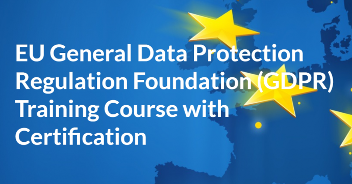 EU General Data Protection Regulation Foundation (GDPR) Training Course with Certification