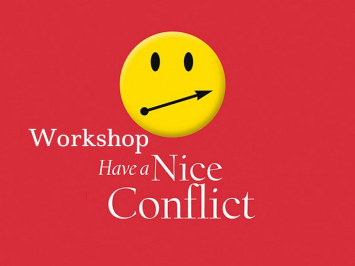 """HAVE A NICE CONFLICT"" WORKSHOP"