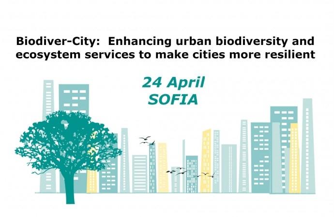 Научно-приложна конференция: BIODIVER-CITY: Укрепване на градското биоразнообразие и екосистемните услуги, за да направят градовете по-устойчиви