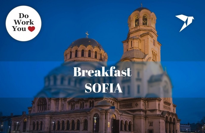 Do Work You Love Breakfast – Sofia – 11 June 2018