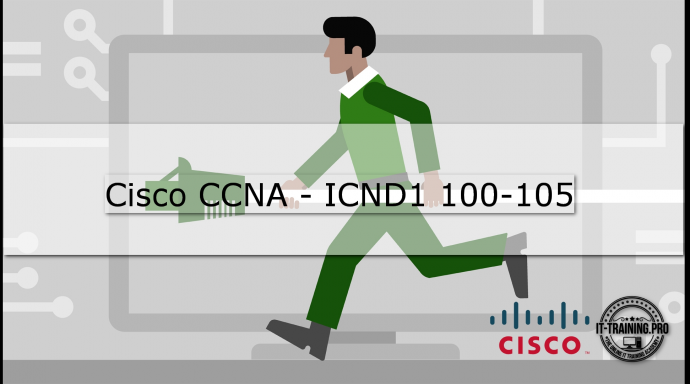 Курс 100-105 ICND1 Interconnecting Cisco Network Devices