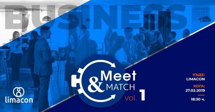 """Събитие """"Business Meet&Match, vol.1: Срещни своята сродна бизнес душа"""""""