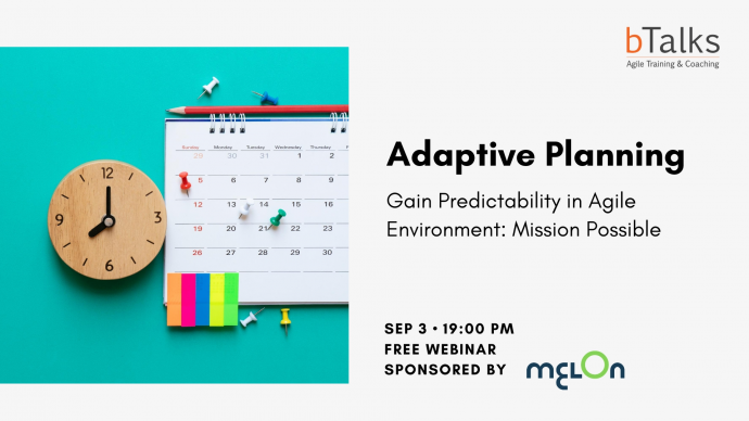Adaptive Planning: Gain Predictability in Agile Environment – Mission Possible