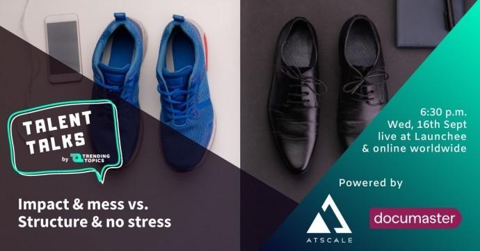 Talent Talks: Impact & Mess vs. Structure & No Stress